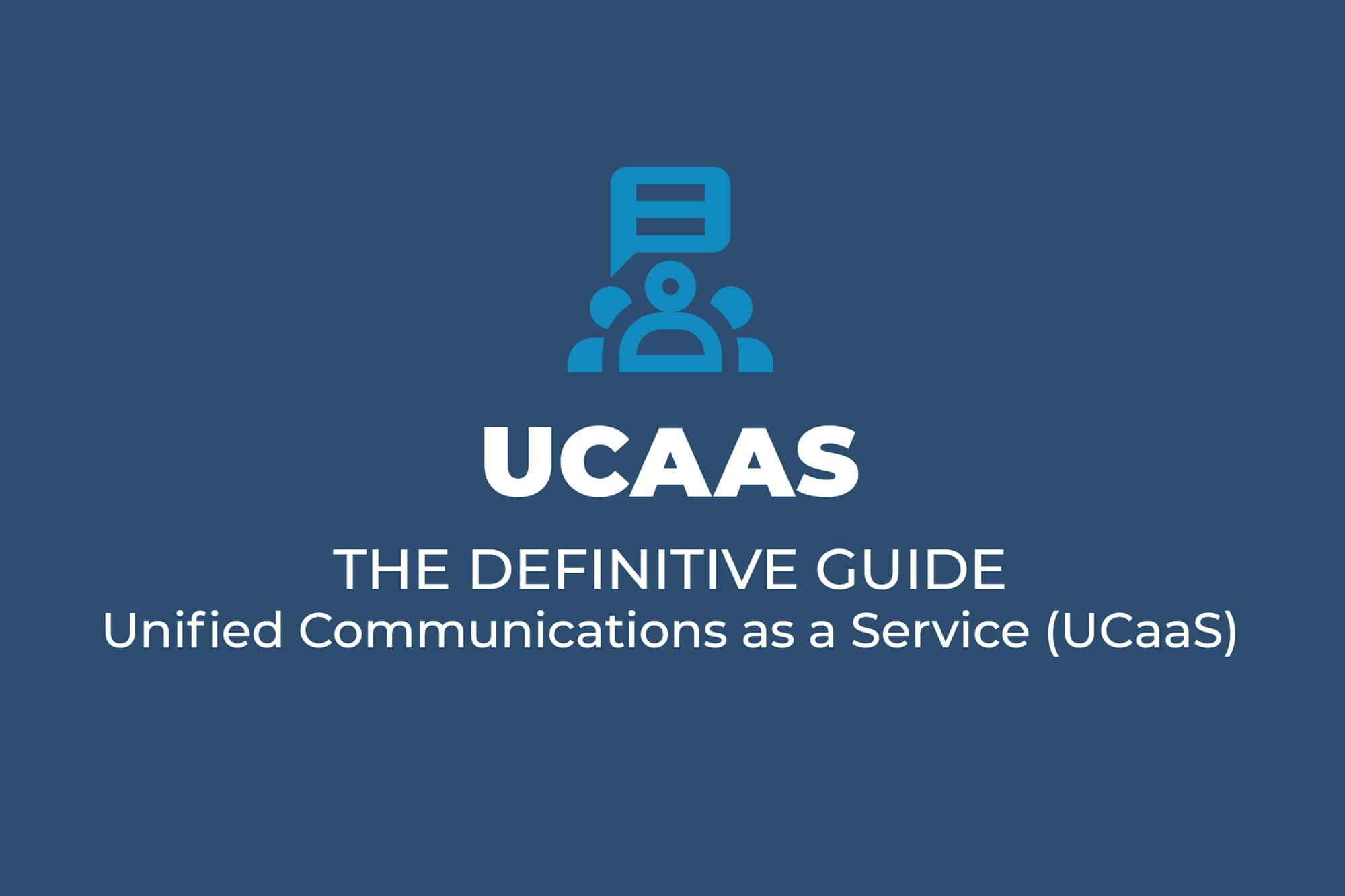 UCaaS (Unified Communications as a Service) – The Definitive Guide
