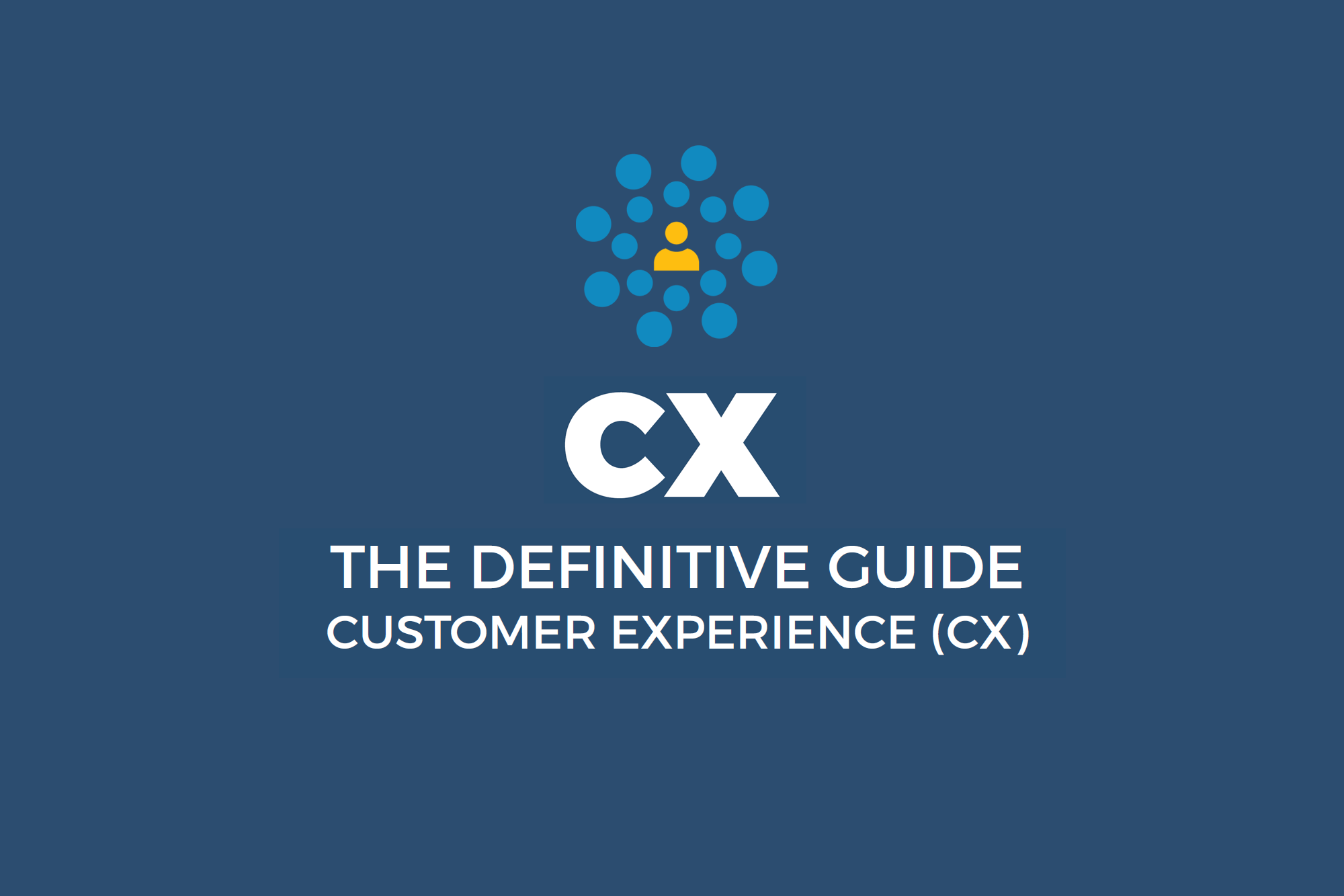 Customer Experience (CX) - The Definitive Guide