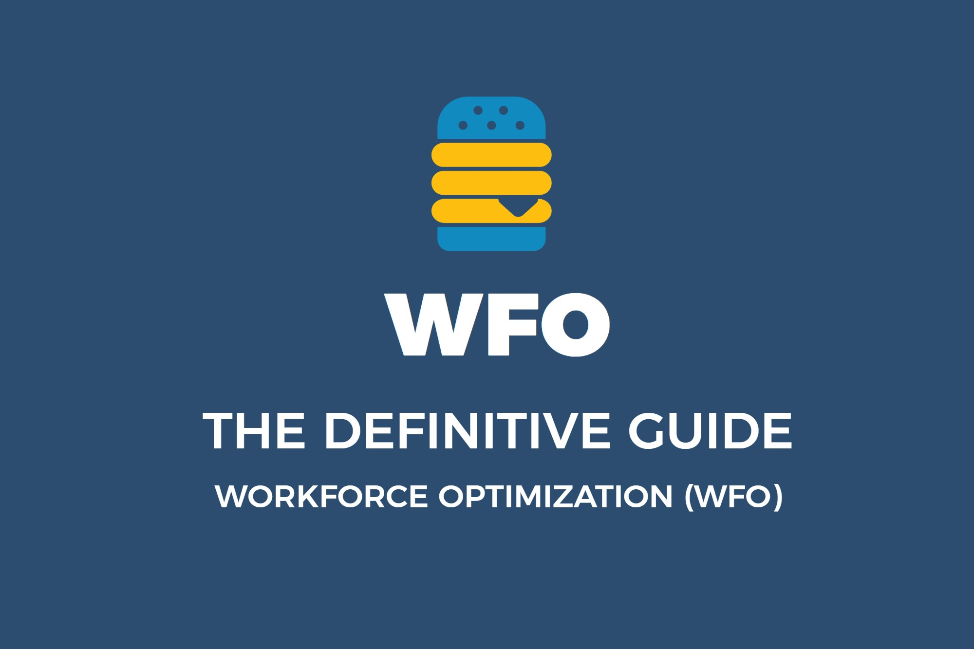 WFO (Workforce Optimization) – The Definitive Guide