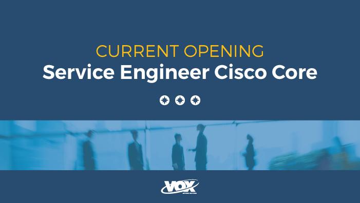 Service Engineer Cisco Core